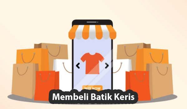 Tips Membeli Batik Keris Secara Online